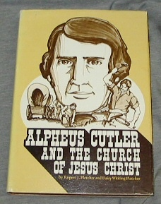 ALPHEUS CUTLER AND THE CHURCH OF JESUS CHRIST, Rupert J. & Daisy Whiting Fletcher