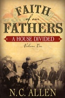 FAITH OF OUR FATHERS - VOL 1 - A House Divided, Allen, Nancy Campbell