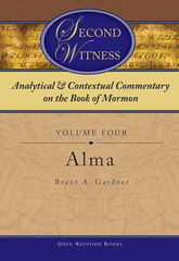 Analytical and Contextual Commentary on the Book of Mormon - Vol 4 - (Alma), Gardner, Brant A.