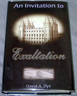 AN INVITATION TO EXALTATION (LIMITED EDITION! ), Dye, David A.