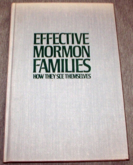 EFFECTIVE MORMON FAMILIES, Dyer, William G. and Kunz, Phillip R.