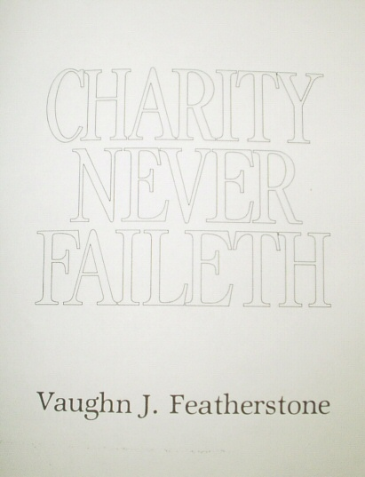 CHARITY NEVER FAILETH, Featherstone, Vaughn J