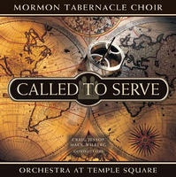 Called to Serve - Mormon Tabernacle Choir - Orchestra At Temple Square, Mormon Tabernacle Choir