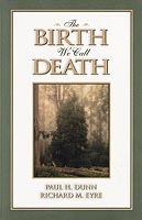 The Birth We Call Death, Dunn, Paul H. and Eyre, Richard M.