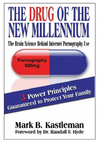THE DRUG OF THE NEW MILLENNIUM - The Brain Science Behind Internet Pornography Use, Kastleman, Mark B.