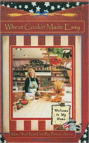 Wheat Cookin' Made Easy- First in a Series of Cookbooks under Crockett's Corner, Crockett, Pam