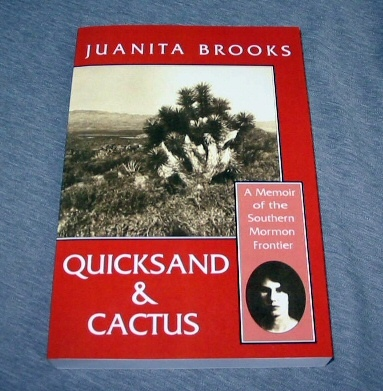 QUICKSAND AND CACTUS - A Memoir of the Southern Mormon Frontier, Brooks, Juanita