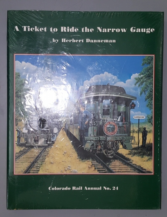 A Ticket to Ride the Narrow Gauge (Colorado Rail Annual, No. 24), Francis, Julie E. and Loendorf, Lawrence L.