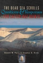 THE DEAD SEA SCROLLS -  Questions and Responses for Latter-Day Saints, Parry, Donald W. & Stephen D. Ricks
