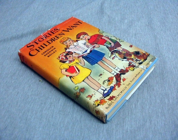STORIES CHILDREN WANT, Bailey, Carolyn Sherwin