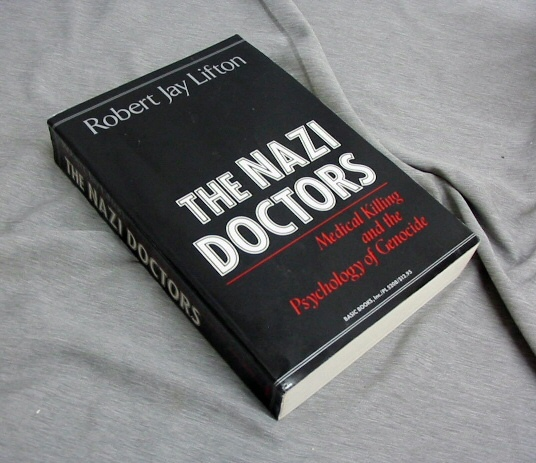 THE NAZI DOCTORS -  Medical Killing and the Psychology of Genocide, Lifton, Robert Jay