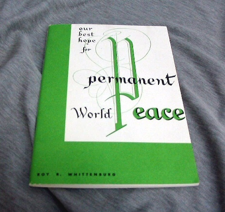 OUR BEST HOPE FOR PERMANENT WORLD PEACE, Roy R. Whittenburg