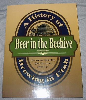 Beer in the Beehive - A History of Brewing in Utah, Vance, Del