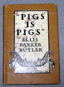 """PIGS IS PIGS"", Butler, Ellis Parker"