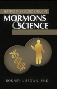 MORMONS & SCIENCE - Setting the Record Straight, Brown, Rodney J