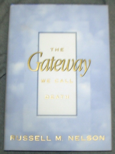 THE GATEWAY WE CALL DEATH, Nelson, Russell M.