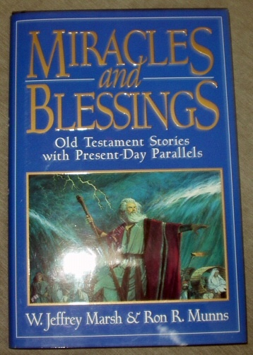 MIRACLES AND BLESSINGS - Old Testament Stories with Present-Day Parallels, Marsh, W. Jeffrey