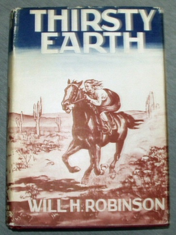 THIRSTY EARTH, Robinson, Will H.