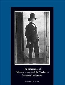 The Emergence of Brigham Young and the Twelve to Mormon Leadership - 1830-1841, ESPLIN, RONALD K.