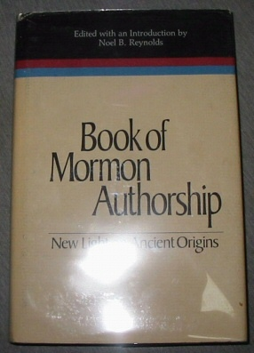 Book of Mormon Authorship - New Light on Ancient Origins, Reynolds, Noel B.  and Tate, Charles D.