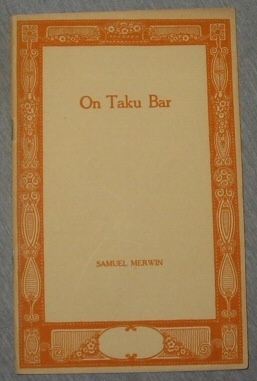 On Taku Bar, Samuel Merwin