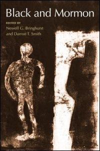 BLACK AND MORMON, Bringhurst, Newell G. & Darron T. Smith