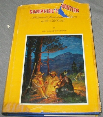 CAMPFIRE FRONTIER Historical Stories and Poems of the Old West, Hafen, Ann Woodbury