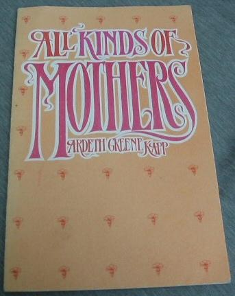 All Kinds of Mothers, Ardeth Greene Kapp