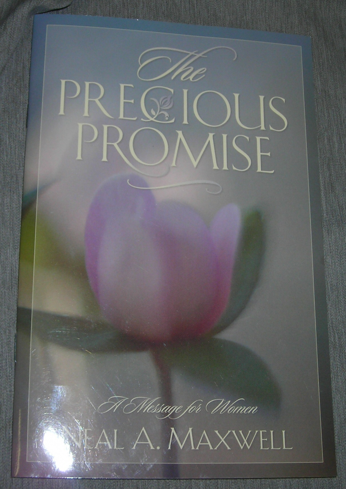 THE PRECIOUS PROMISE -  A message for women, Maxwell, Neal A