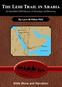 The Lehi Trail in Arabia - An Incredible LDS Odyssey of Adventure and Discovery, Hilton, Lynn M. Phd