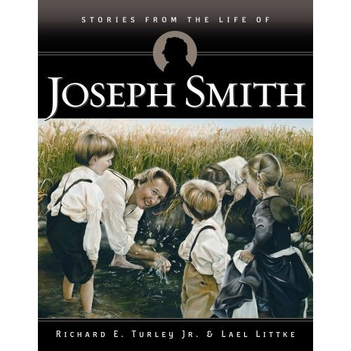 STORIES FROM THE LIFE OF JOSEPH SMITH, Turley, Richard E. And Littke, Lael