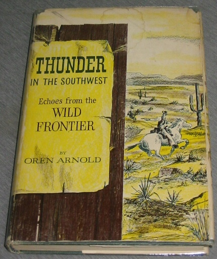Thunder in the Southwest - Echos from the Wild Frontier, Arnold, Oren