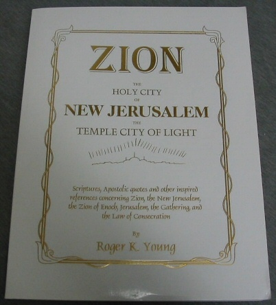 Zion - The Holy City of New Jerusalem the Temple City of Light, Young, Roger K.