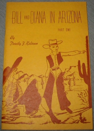 Bill and Diana in Arizona - Part One, Robinson, Dorothy F.
