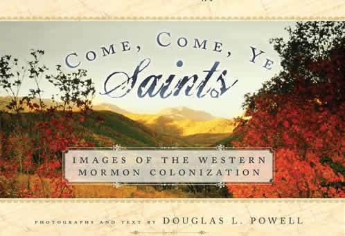 Image for Come, Come, Ye Saints - Images of the Western Mormon Colonization