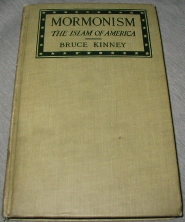 Mormonism; The Islam of America, Kinney, Bruce