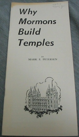 Why Mormons Build Temples, Petersen, Mark E.