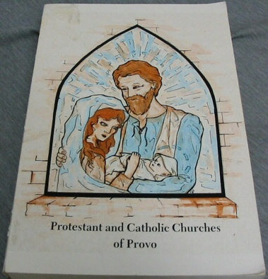 Protestant and Catholic Churches of Provo [Utah] -  A study of the non-LDS Christian congregations, Walden, David M