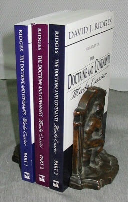 THE DOCTRINE and COVENANTS MADE EASIER - 3 Vol Set - Section 1 through 138, Ridges, David J.