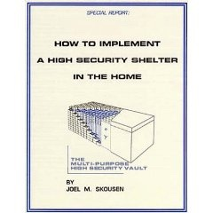 How to Implement a High Security Shelter in the Home, Skousen, Joel