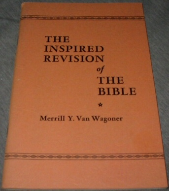 The Inspired Revision of the Bible, Van Wagoner, Merrill Y.
