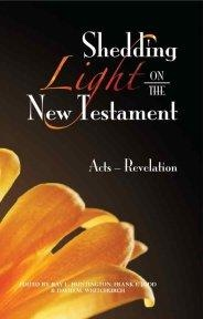 Shedding Light on the New Testament: Acts-Revelations, Ray L. Huntington, Frank F. Judd, David M. Whitchurch
