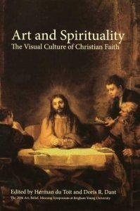 Art and Spirituality - the Visual Culture of Christian Faith, Toit, Herman Du; Dant, Doris R.