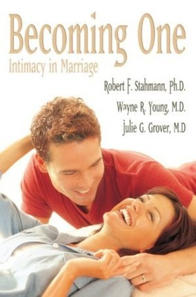 BECOMING ONE -  Intimacy in Marriage, Stahmann, Robert F and Young, Wayne R. and Grover, Julie G.
