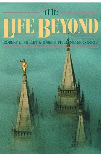 THE LIFE BEYOND, Millet, Robert L. & McConkie, Joseph F.