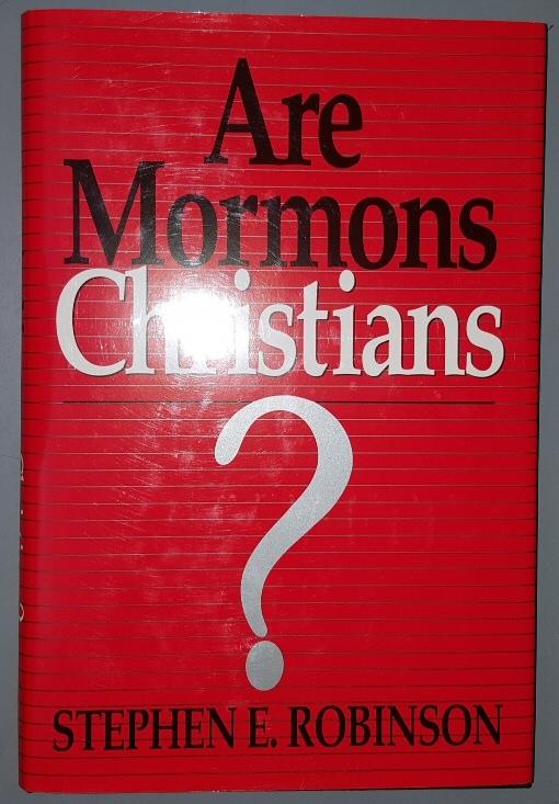 ARE MORMONS CHRISTIANS, Robinson, Stephen E.