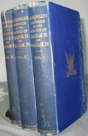 A Journal of the Reigns of King George IV. and King William IV. - Vol 1,2,3, Greville, Charles C. F.