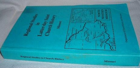 REGIONAL STUDIES IN LATTER-DAY SAINT CHURCH HISTORY -  Missouri, Garr, Arnold K. and Johnson, Clark V.