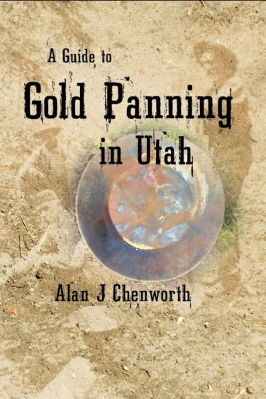 A Guide to Gold Panning in Utah, Chenworth, Alan J.