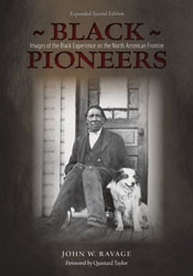 Black Pioneers -  Images of the Black Experience on the North American Frontier, Ravage, John